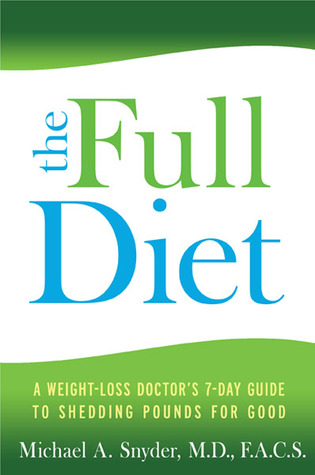 The Full Diet by Michael A. Snyder