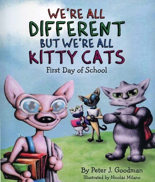 We're All Different but We're All Kitty Cats by Peter J. Goodman
