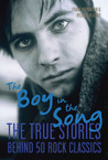 The Boy in the Song: The True Stories Behind 50 Rock Classics