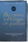 Becoming a Woman of Excellence by Cynthia Heald