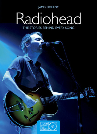 Radiohead: The Stories Behind Every Song