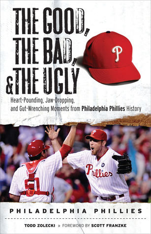 The Good, the Bad, & the Ugly by Todd Zolecki