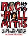 Rock 'n' Roll Myths: The True Stories Behind the Most Infamous Legends