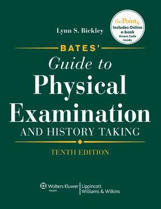 Bates' Guide to Physical Examination and History Taking by Lynn S. Bickley