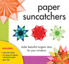 Paper Suncatchers: Make Beautiful Origami Stars for Your Windows