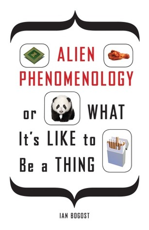 Download for free Alien Phenomenology, or What Its Like to Be a Thing PDF