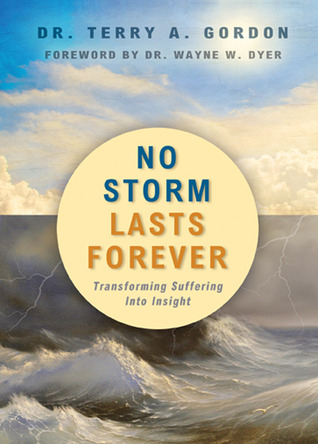 No Storm Lasts Forever by Terry A. Gordon