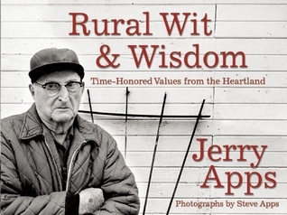 Rural Wit and Wisdom by Jerry Apps
