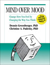 Mind Over Mood by Dennis Greenberger