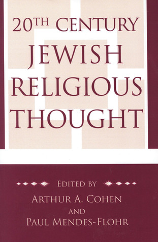 20th Century Jewish Religious Thought by Arthur Allen Cohen