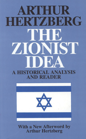 The Zionist Idea by Arthur Hertzberg
