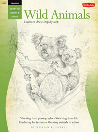 Drawing: Wild Animals with William F. Powell: Learn to paint step by step