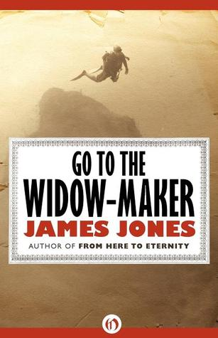 Go to the Widow-Maker by James Jones