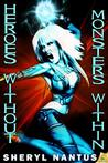 Heroes Without, Monsters Within (Blaze of Glory, #2)