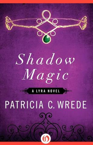 Shadow Magic: A Lyra Novel (Lyra, #1)