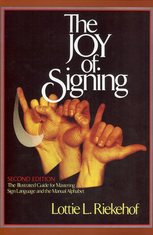 The Joy of Signing by Lottie L. Riekehof
