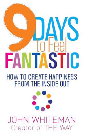 "Start by marking ""9 days to feel fantastic how to create happiness"