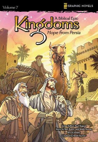 Kingdoms, Volume 7: Hope from Persia  by  Ben Avery