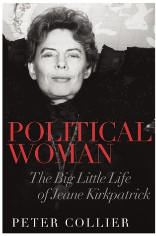 Political Woman: The Big Little Life of Jeane Kirkpatrick