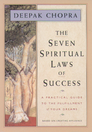 The Seven Spiritual Laws of Success by Deepak Chopra