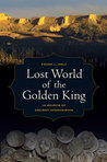 Lost World of the Golden King: In Search of Ancient Afghanistan