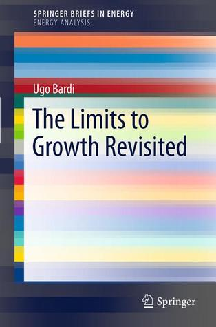 The Limits To Growth Revisited by Ugo Bardi