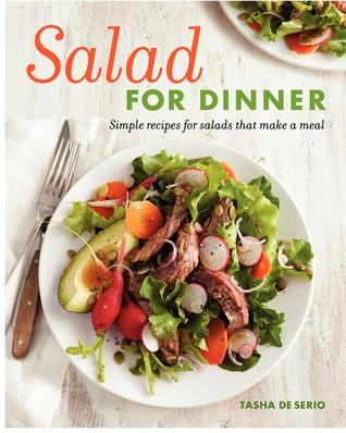 Salad for Dinner by Tasha De Serio