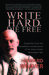 Write Hard, Die Free by Howard Weaver