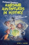 Professor Tuesday's Awesome Adventures in History, Book One: Chief Pontiac's War