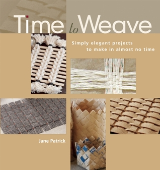 Time to Weave by Jane Patrick