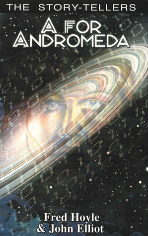 A for Andromeda by Fred Hoyle