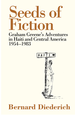 Download for free The Seeds of Fiction: Graham Greene's Adventures in Haiti and Central America 1954-1983 by Bernard Diederich, Richard Greene, Pico Iyer ePub
