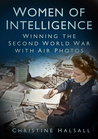 Women of Intelligence: Photographic Interpretation in the Second World War