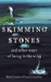 Skimming Stones and Other Ways of Being Wild. by Rob Cowen, Leo Critchely