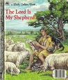 The Lord is My Shepherd: The Twenty-Third Psalm