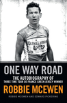 One Way Road: The Autobiography of Three Time Tour de France Green Jersey Winner Robbie McEwen