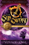 The Voyage of the Owl (The Sun Sword Trilogy, #2)