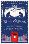 Kind Regards: The Lost Art of Letter-Writing