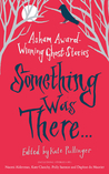 Something Was There . . .: Asham Award-winning Ghost Stories