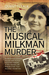 The Musical Milkman Murder