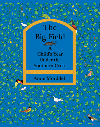 The Big Field: A Child's Year Under the Southern Cross