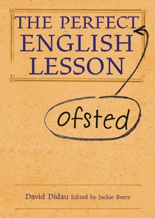 The Perfect Ofsted English Lesson by David Didau