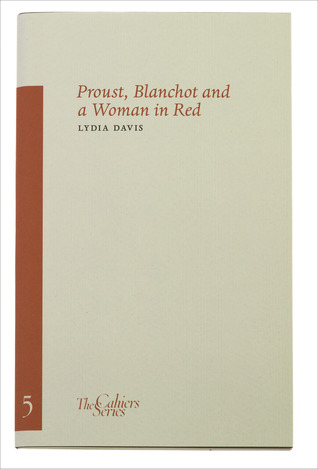 Proust, Blanchot and a Woman in Red by Lydia Davis