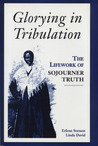 Glorying in Tribulation: The Life Work of Sojourner Truth
