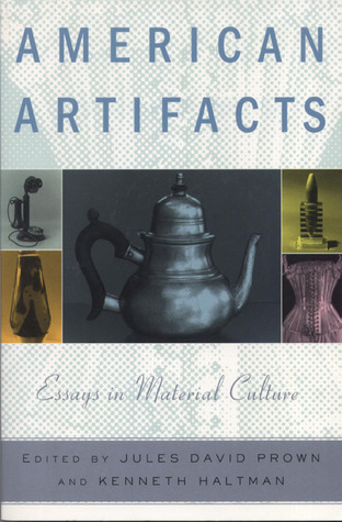 American Artifacts: Essays in Material Culture