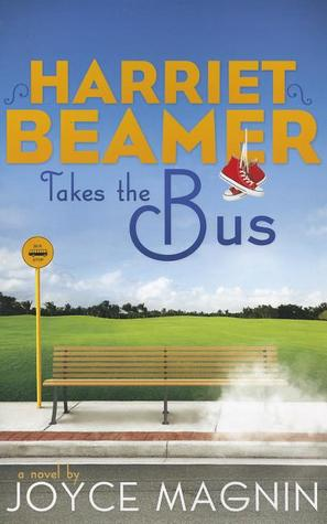 Harriet Beamer Takes the Bus by Joyce Magnin