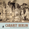 Cabaret Berlin: Revue, Kabarett and Film Music between the Wars