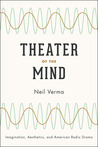Theater of the Mind: Imagination, Aesthetics, and American Radio Drama