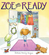 Zoe Gets Ready by Bethanie Deeney Murguia