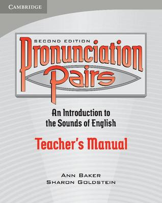 Pronunciation Pairs: An Introductory Course for Students of English Teacher's Manual